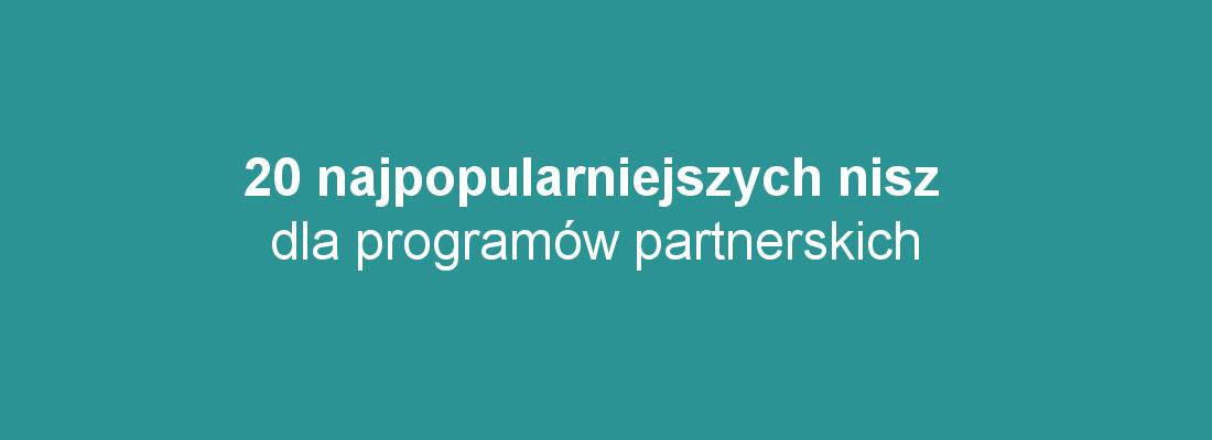 20 najpopularniejszych nisz dla programów partnerskich