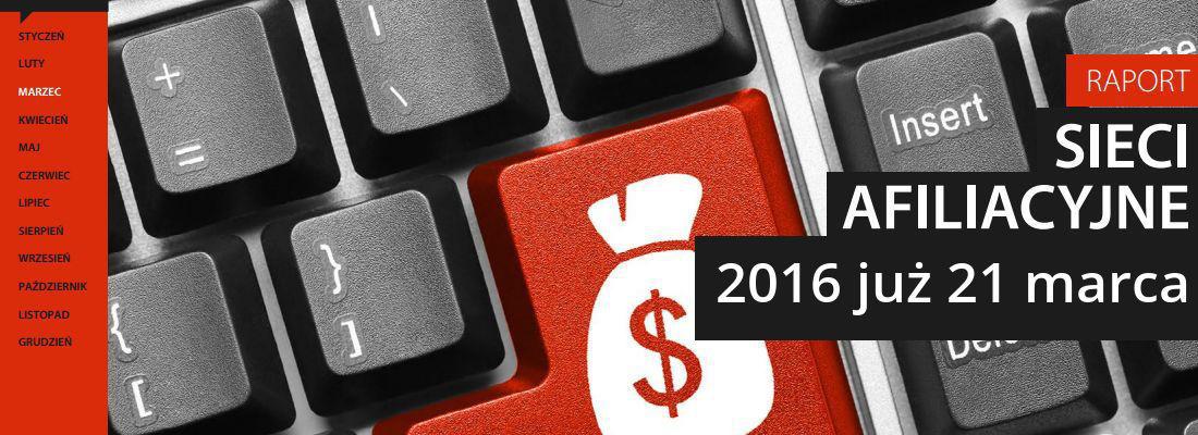 sieci afiliacyjne 2016 raport interaktywnie