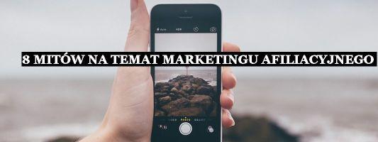 8 mitów na temat marketingu afiliacyjnego