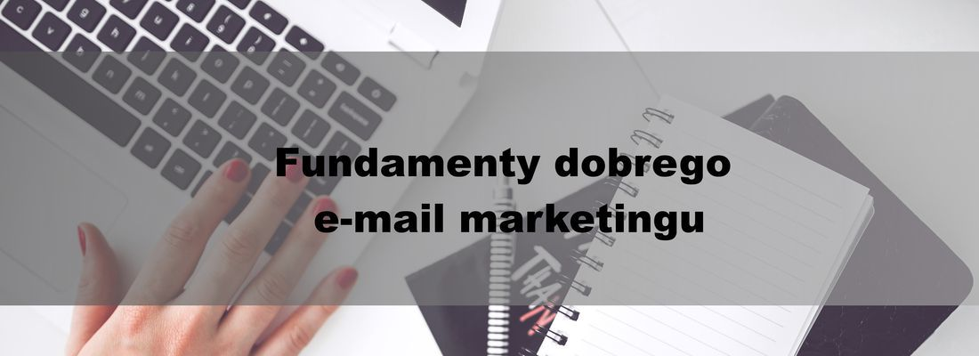 Fundamenty dobrego e-mail marketingu